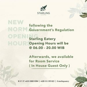 Social Media - Starling Eatery - Due To The Large Scale Social Restriction ( PSBB ) Starling Eatery Opening Hours will be at 06.00 20.00 WIB